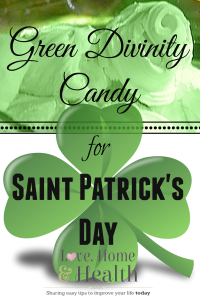 Green Divinity Candy for Saint Patrick's Day - love, home and health