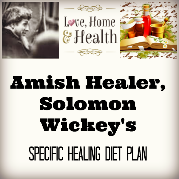 """""""Solomon Wickey's Specific Healing Diet Plan - love, home and health"""""""
